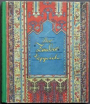Der Zauberteppich. Eine wundersame Geschichte. Mit vielen Zeichnungen und farbigen Bildern von ...