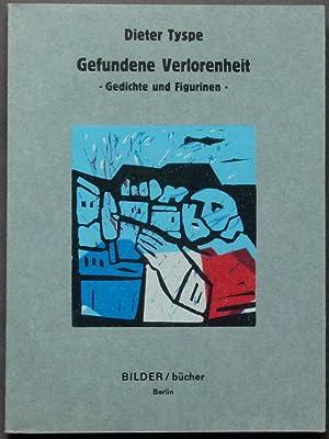 Gefundene Verlorenheit. Gedichte und Figurinen.: Tyspe, Dieter.