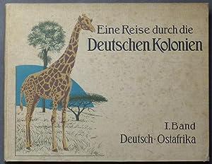 """Eine Reise durch die Deutschen Kolonien. Herausgegeben von der illustrierten Zeitschrift """"..."""