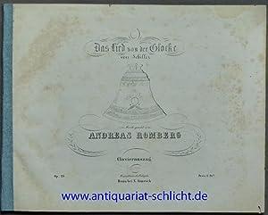 Das Lied von der Glocke von Schiller in Musik gesetzt von Andreas Romberg. Op. 25. Clavierauszug.: ...