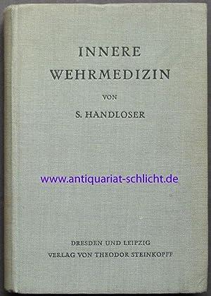 Innere Wehrmedizin. Mit 17 Abbildungen im Text und auf einer Tafel.: Handloser, Siegfried.