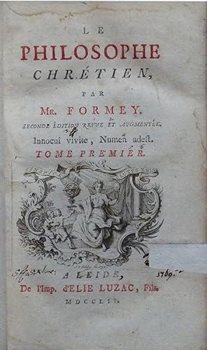 Le philosophe chrétien, par Mr. Formey. Tome premier. Seconde édition revue et ...