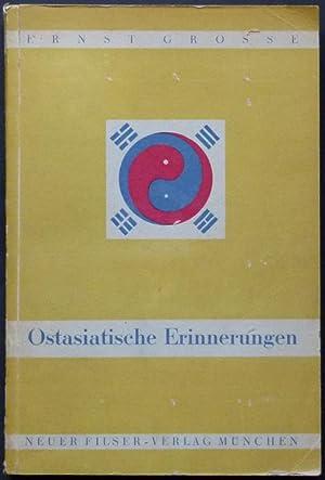 Ostasiatische Erinnerungen eines Kolonial- und Ausland-Deutschen.: Grosse, Ernst.