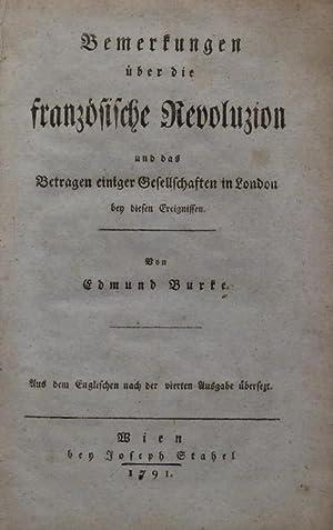Bemerkungen über die französische Revoluzion und das Betragen einiger Gesellschaften in ...