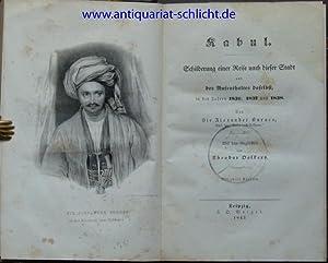 Kabul. Schilderung einer Reise nach dieser Stadt und des Aufenthaltes daselbst, in den Jahren 1836,...