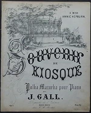 Souvenir de Kiosque. Polka Mazurka pour Piano par J. Gall. A Miss Annie Hepburn. Op. 5.: Gall, Jan.