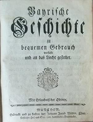 Bayrische Geschichte zu bequemen Gebrauch verfaßt und an das Liecht gestellet.: Stadler, ...