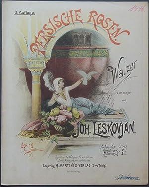 Persische Rosen. Walzer componirt von Joh. Leskovjan. Op. 15. Für Pianoforte.: Leskovjan, Joh.