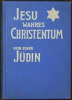 Jesu wahres Christentum. Von einer Jüdin.: Dor�e, Nadage.