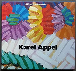 Karel Appel. Edited with an introductory and critical essays.: Frankenstein, Alfred.