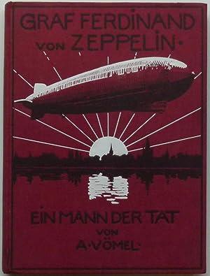 Graf Ferdinand von Zeppelin. Ein Mann der Tat. Fünfte, bedeutend vermehrte Auflage (44.-46. ...