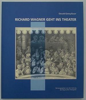 Richard Wagner geht ins Theater. Eindrücke, Erfahrungen, Reflexionen und der Weg nach Bayreuth...