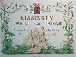 Album von Kissingen, Bocklet und Brückenau. In Stahlstichen nach Original-Zeichnungen von J. ...