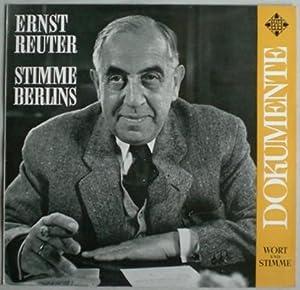 Stimme Berlins.: Reuter, Ernst.