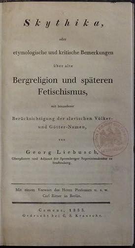 Skythika, oder etymologische und kritische Bemerkungen über alte Bergreligionen und spä...