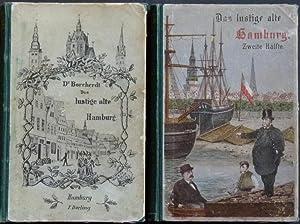 Das lustige alte Hamburg. Scherze, Sitten und Gebräuche unserer Väter. Erste und Zweite H...