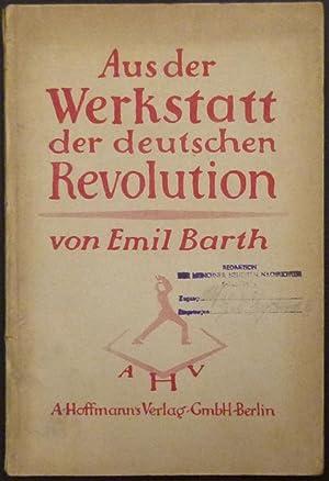 Aus der Werkstatt der deutschen Revolution.: Barth, Emil.