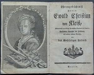Ehrengedächtniß Herrn Ewald Christian von Kleist. Berühmten Verfasser des Frü...