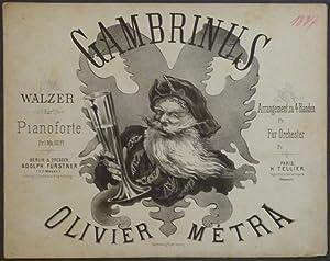 Gambrinus. Walzer für Pianoforte.: Métra, Olivier.