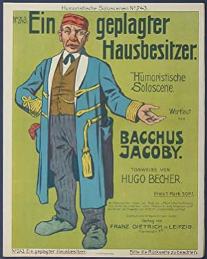 Ein geplagter Hausbesitzer. Humoristische Soloscene. Wortlaut von Bacchus Jacoby. Tonweise von Hugo...