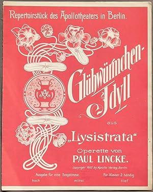 """Glühwürmchen-Idyll aus """"Lysistrata"""". Operette von Paul Lincke.: Lincke, Paul."""