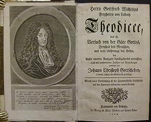 Herrn Gottfried Wilhelms Freyherrn von Leibniz Theodicee, das ist, Versuch von der Güte Gottes...