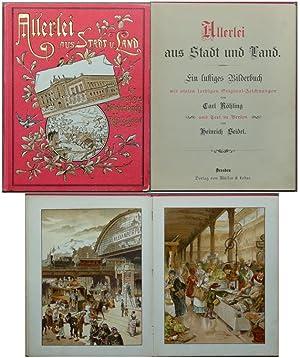Allerlei aus Stadt und Land. Ein lustiges Bilderbuch mit vielen farbigen Original-Zeichnungen von ...