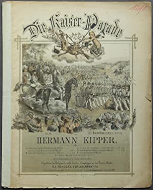 Die Kaiser-Parade für Pianoforte comp. u. arrang. von Hermann Kipper. Op. 63.: Kipper, Hermann...