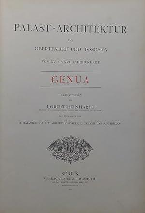 Palast-Architektur von Oberitalien und Toscana vom XV. bis XVII. Jahrhundert. Genua. Mit Aufnahmen ...