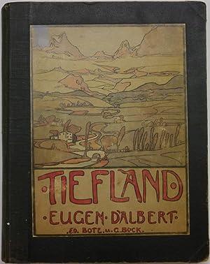 Tiefland. (The Lowland). Musikdrama in einem Vorspiel und 2 Aufzügen. (Music-Drama in a ...