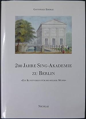 """Zweihundert Jahre Sing-Akademie zu Berlin. """"Ein Kunstverein für die heilige Musik"""".:..."""