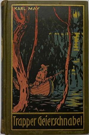 Trapper Geierschnabel. Roman. Herausgegeben von E. A. Schmid und Franz Kandolf.: May, Karl.
