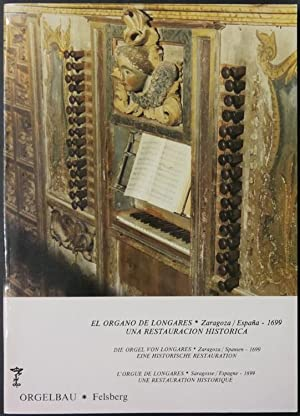 El organo de Longares, Zaragoza/España, 1699. Una restauracion historica. Die Orgel von...