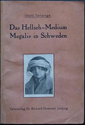 Das Hellseh-Medium Megalis in Schweden.: Tartaruga, Ubald (d. i. Edmund Otto Ehrenfreund).
