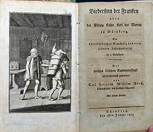 Biedersinn der Franken oder der Einzug Kaiser Karl des Vierten in Nürnberg. Ein vaterlä...