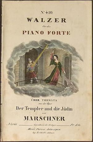 Walzer für das Piano Forte über Themata aus der Oper Der Templer und die Jüdin von [...