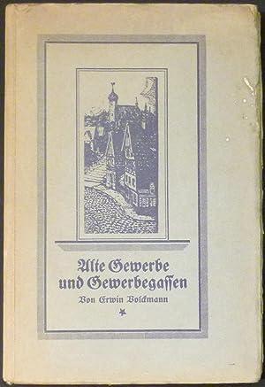 Alte Gewerbe und Gewerbegassen. Deutsches Berufs-, Handwerks- und Wirtschaftsgeschichte ä...