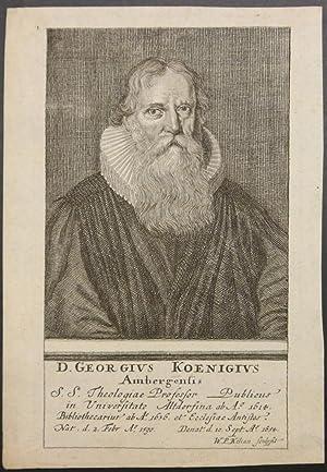 """Brustbild en face. Unterhalb der Darstellung: """"D. Georgius Koenigius / Ambergensis .&quot..."""