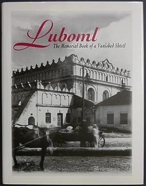 Luboml. The Memorial Book of a Vanished Shtetl.: Kagan, Berl (Herausgeber).