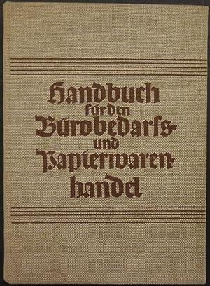 Handbuch für den Bürobedarfs- und Papierwarenhandel. Im Auftrag der Fachabteilung Papier,...