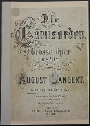 Die Camisarden. Grosse Oper in 4 Acten von August Langert. Dichtung von Ernst Kuhl. Klavierauszug ...