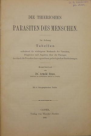 Die tiericshen [sic!] Parasiten des Menschen. Im Anhang Tabellen enthaltend die wichtigsten ...