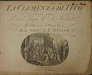 La Clemenza di Tito. Opera seria Del Sign W. A. Mozart Ridotta per il Piano Forte Dal Signr: A. E. ...