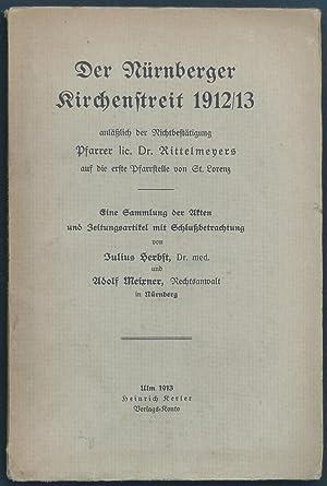 Der Nürnberger Kirchenstreit 1912/13 anläßlich der Nichtbestätigung ...