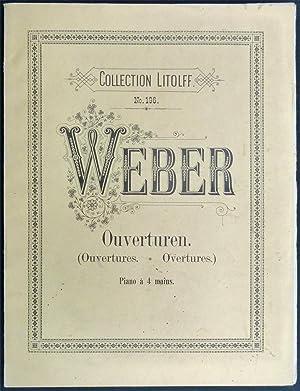Ouvertures. Arrangées pour Piano à 4 mains par Max Schultze.: Weber, Carl Maria von.