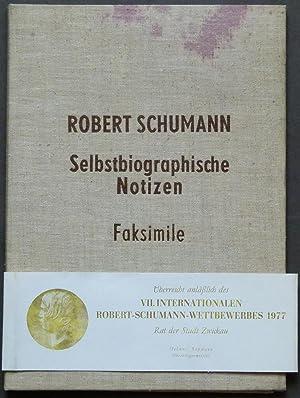 Selbstbiographische Notizen. Faksimile herausgegeben im Auftrag der Robert-Schumann-Gesellschaft ...