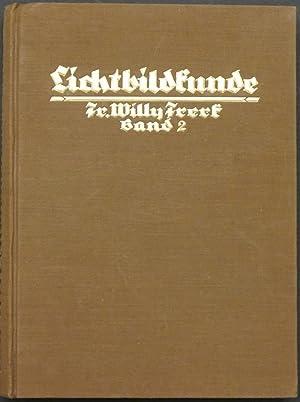 Lichtbildkunde. Zweiter Band. Aufnahmetechnik und Bildherstellung.: Frerk, Fr. Willy.