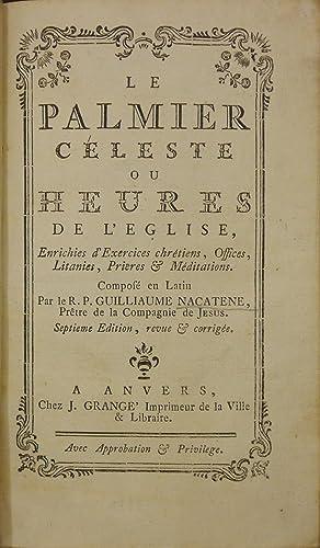 Le Palmier Céleste ou Heures de l'Eglise,: Nakatenus, Wilhelm.