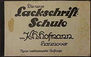 Die neue Lackschrift-Schule. Neue verbesserte Auflage.: Hofmann, K. H.
