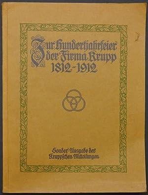 Zur Hundertjahrfeier der Firma Krupp 1812-1912. Sonder-Ausgabe: Krupp. -